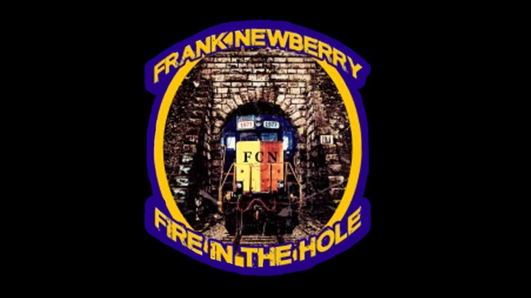 "Frank Newberry ""Fire in the hole"""