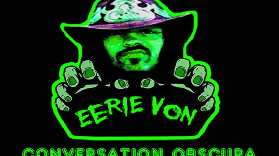 EERIE VON : Conversation Obscura