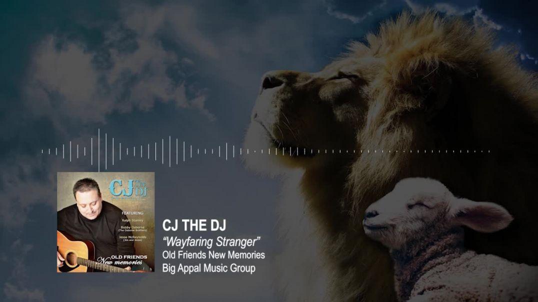 CJ The DJ - Wayfaring Stranger