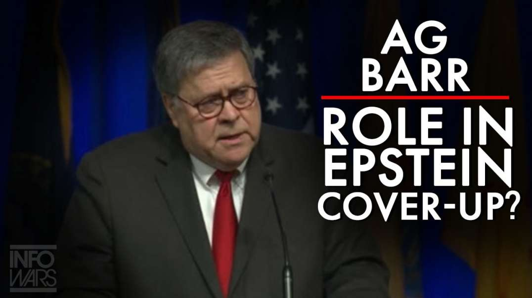 What role did AG Barr Play In The Epstein Murder Cover Up