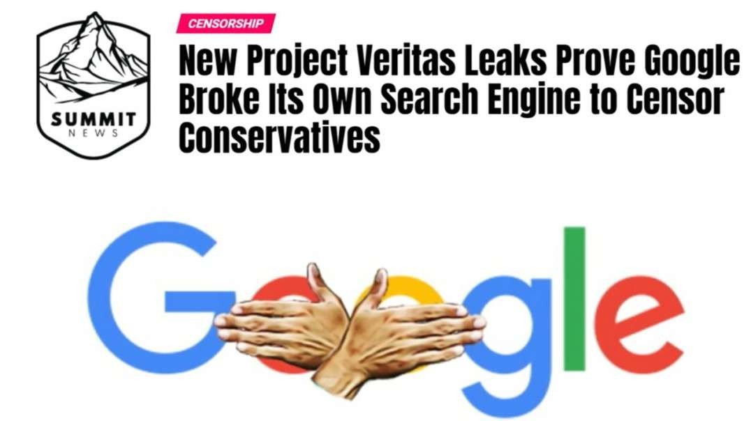 Google Broke Their Own Search Engine To Censor Conservatives