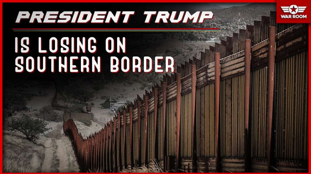President Trump Is Losing On Southern Border