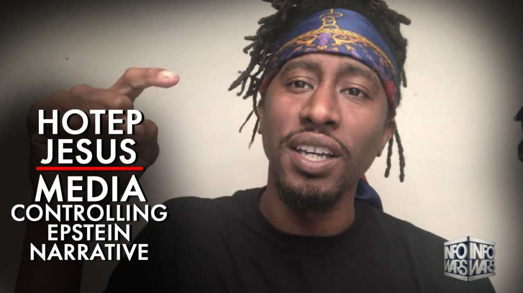 Hotep Jesus Says Media Is Trying To Control Epstein Narrative