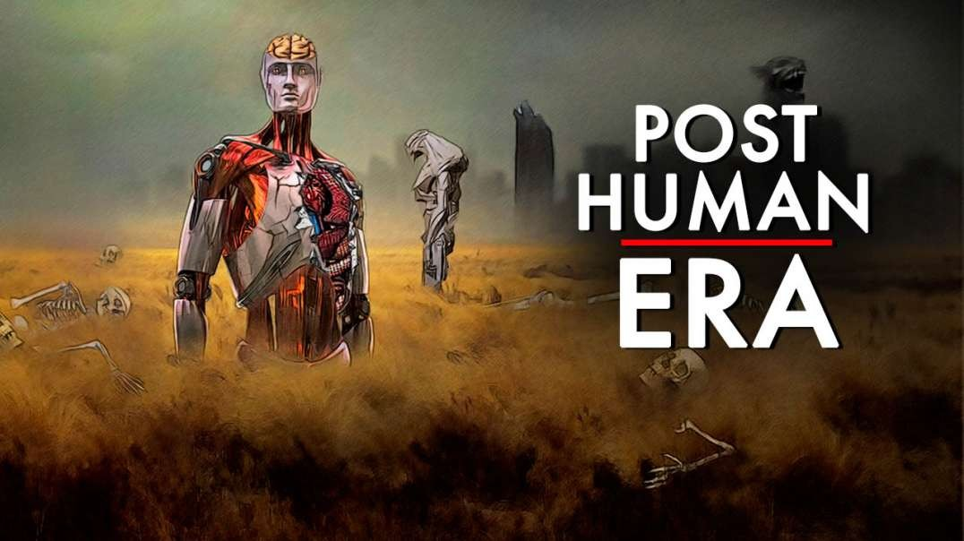The Post Human Era Has Arrived