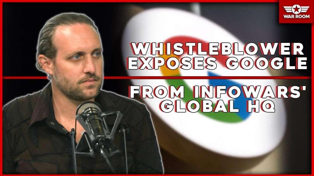 Whistleblower Exposes Google From Infowars Global HQ.mp4