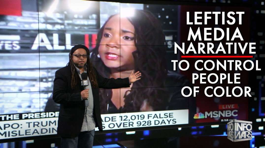 Leftist Media Creates False Narrative To Control People Of Color