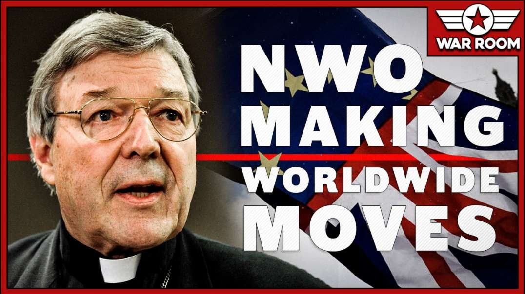 From Brexit To Cardinal Pell To Salvini The NWO Is Making Worldwide Moves
