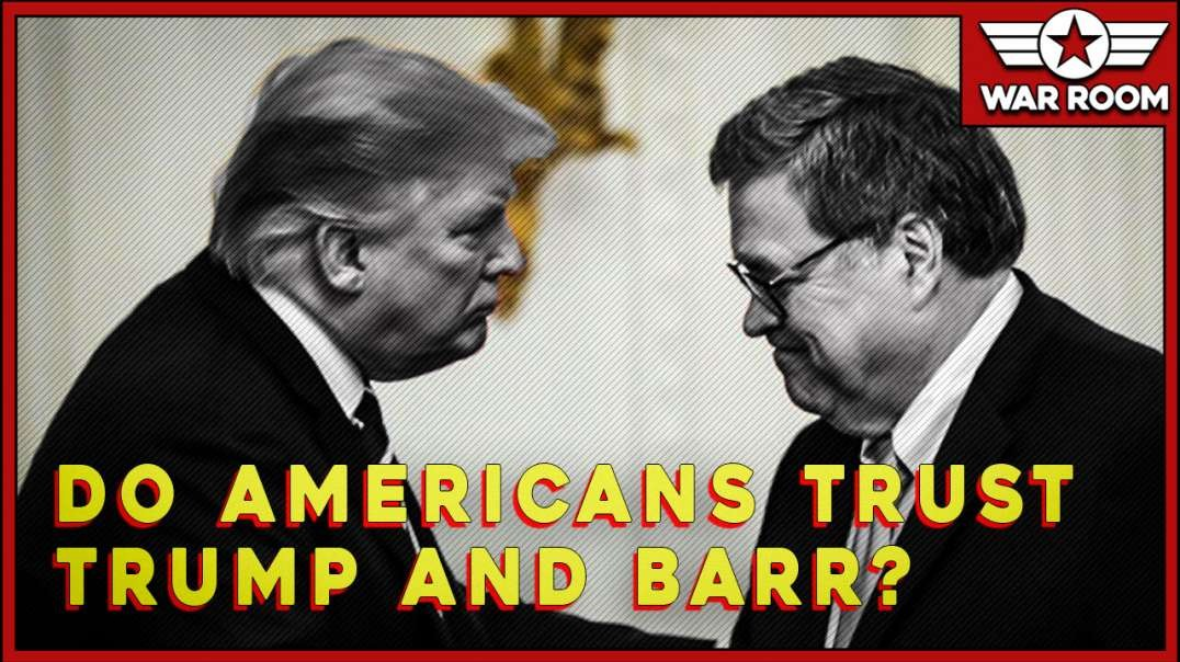 Do Americans Trust Trump And Barr To Arrest The Deep State Criminals
