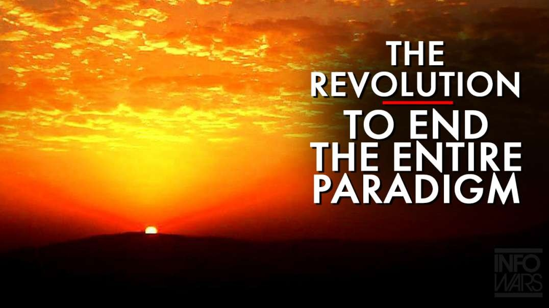 The Final Revolution To End The Entire Paradigm