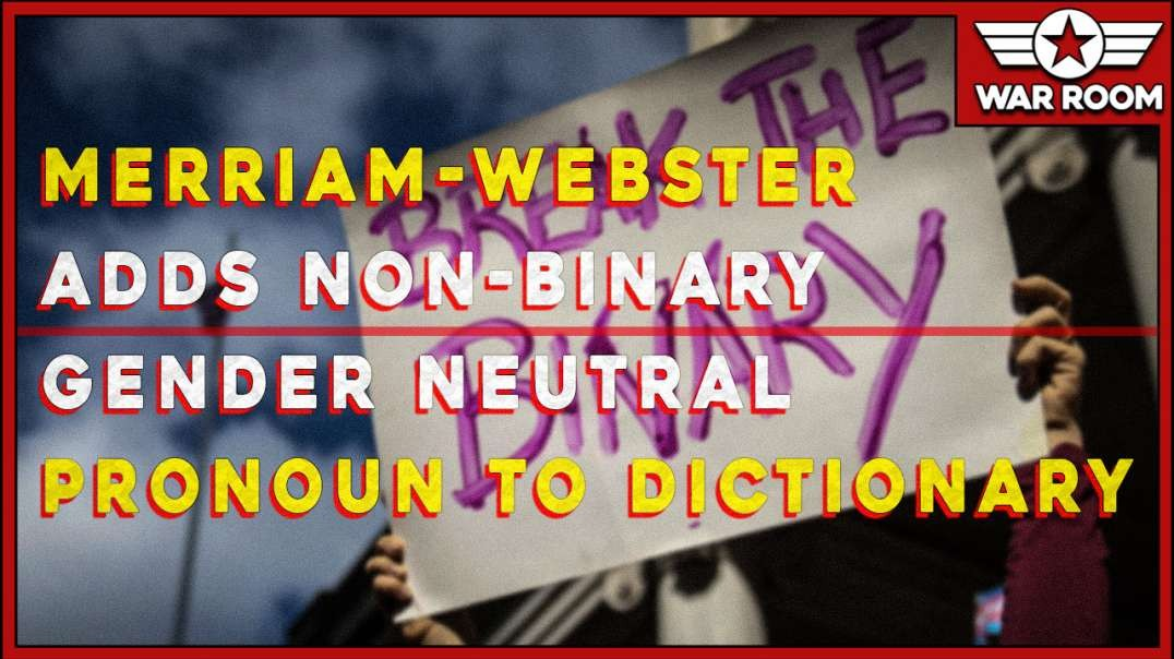 Merriam-Webster Adds Non-Binary Gender Neutral 'They' Pronoun To Dictionary