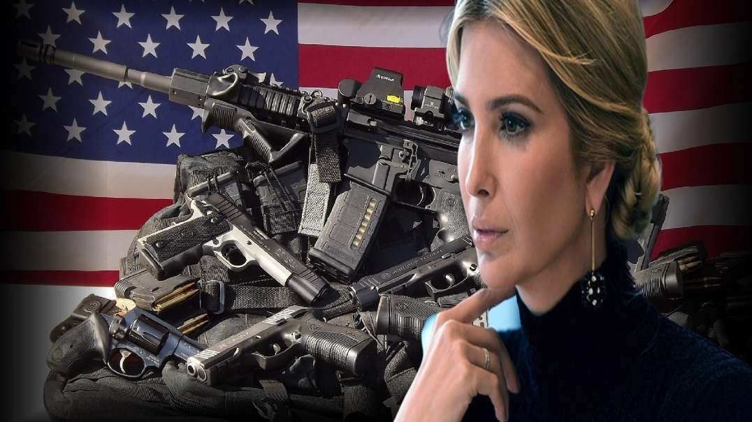 HARPA: Ivanka Pushes Gun Control & Weaponized Psychological Profiling