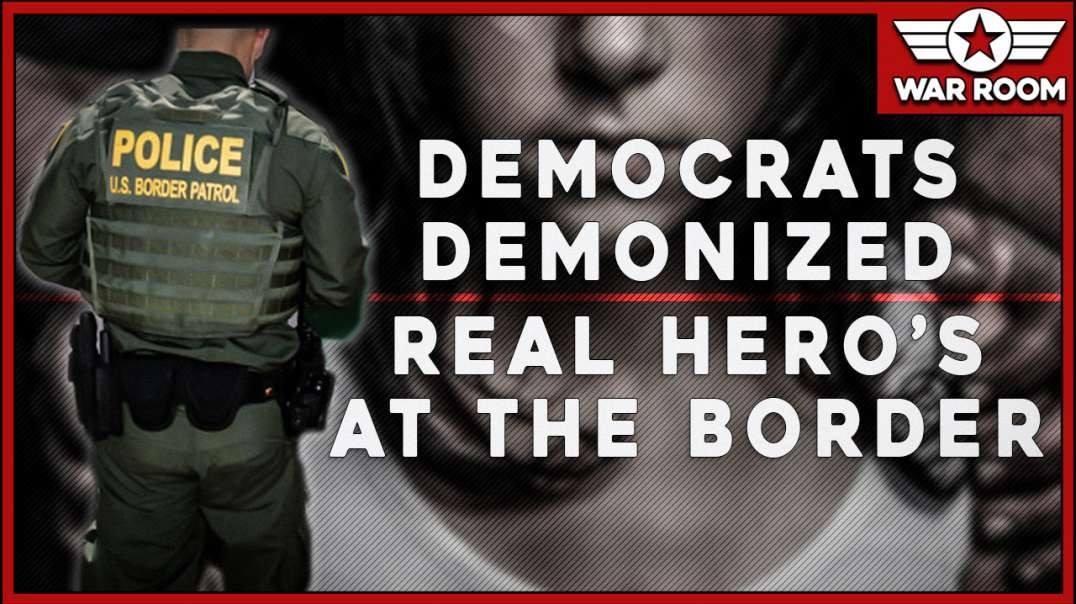 Democrats Have Demonized Heroes Within Border Patrol That Stop Child Sex Abuse