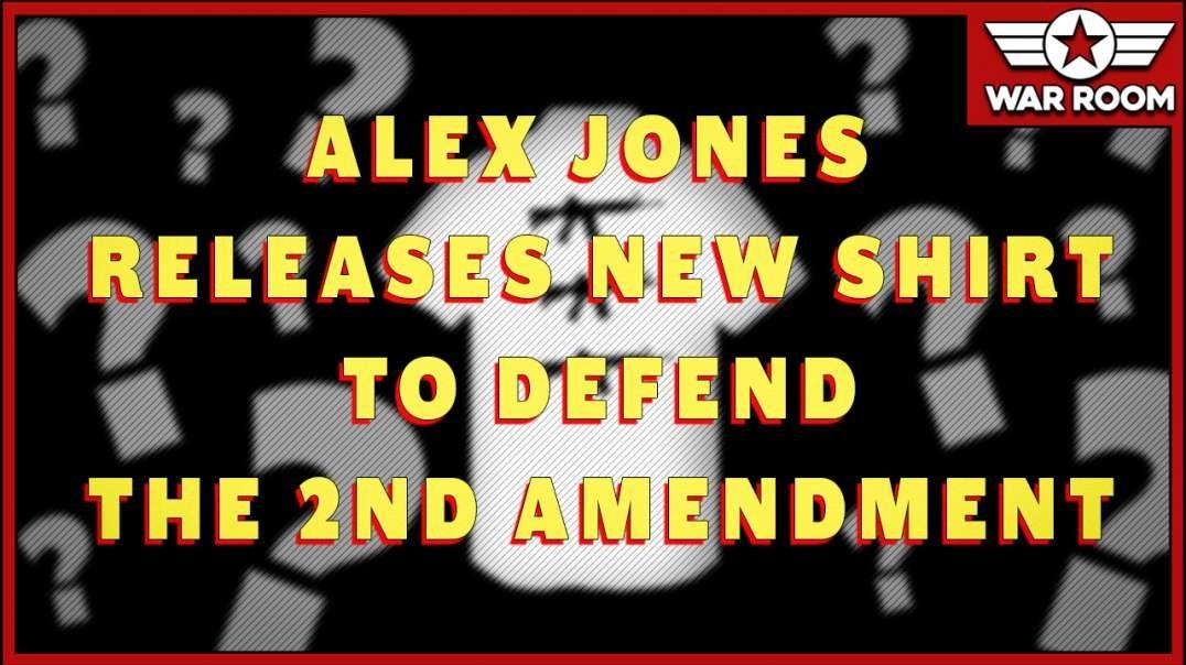Alex Jones Releases New Shirt To Defend The 2nd Amendment