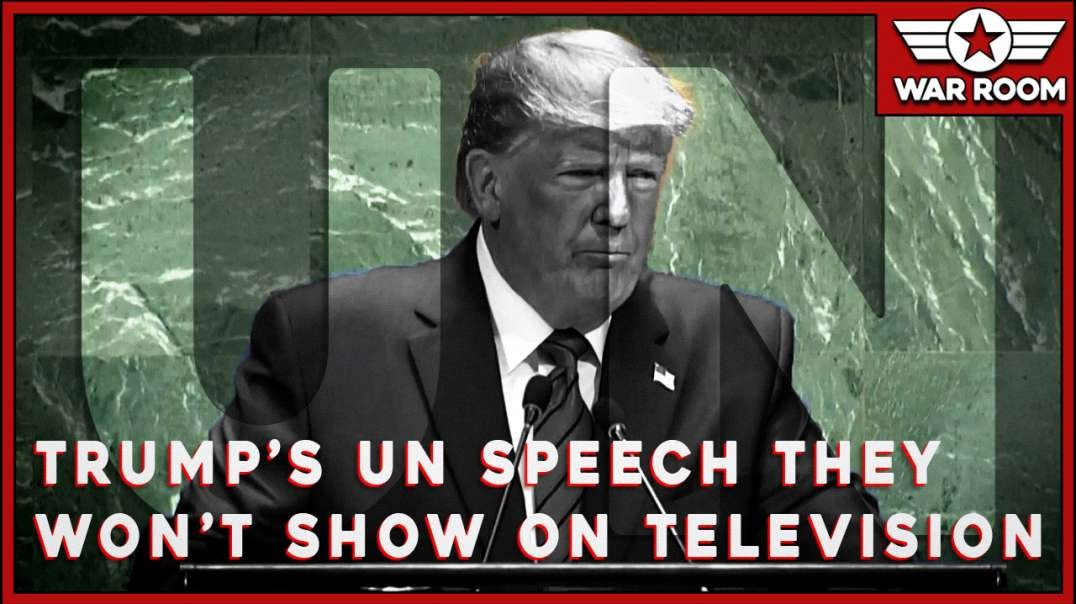 Watch The Entire Trump UN Speech They Won't Show On Television News!