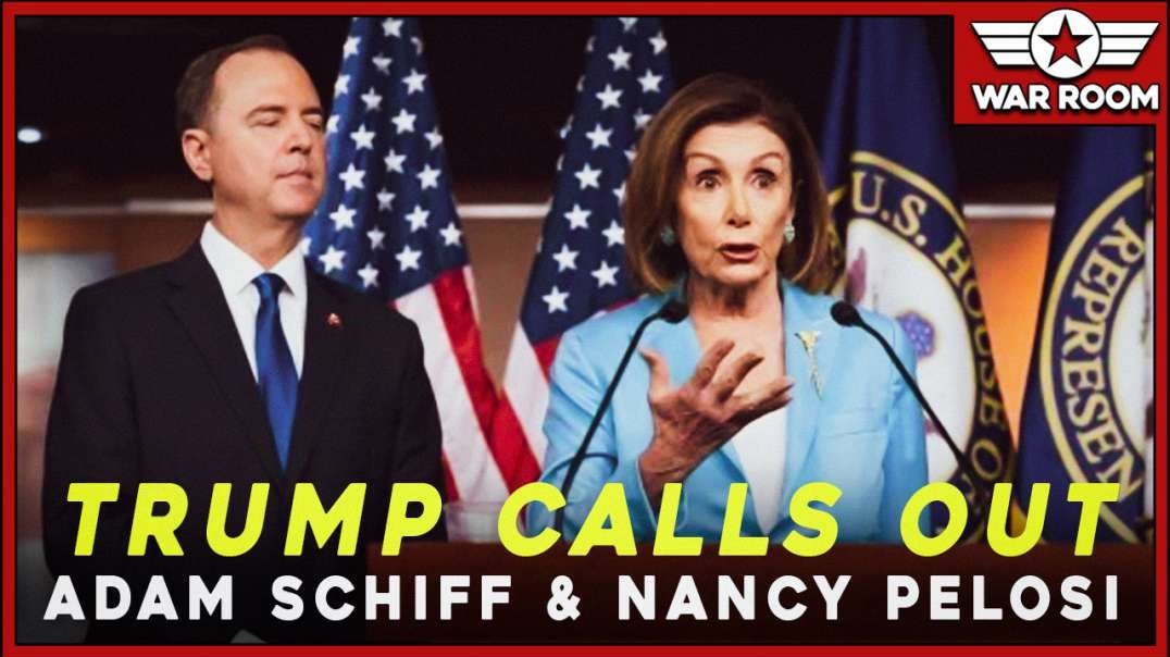 President Calls Out Adam Schiff and Nancy Pelosi For Treasonous Coup