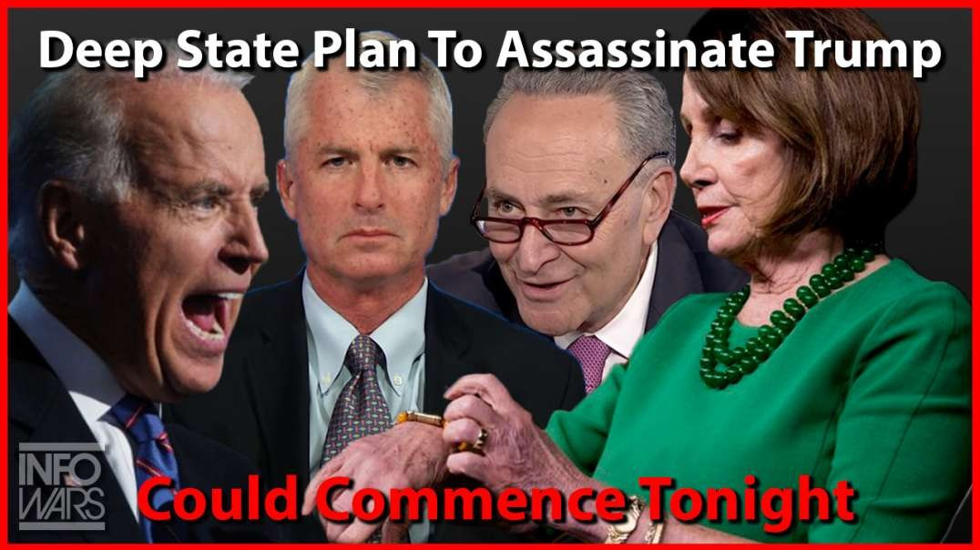 Deep State Plan To Assassinate Trump Could Commence Tonight