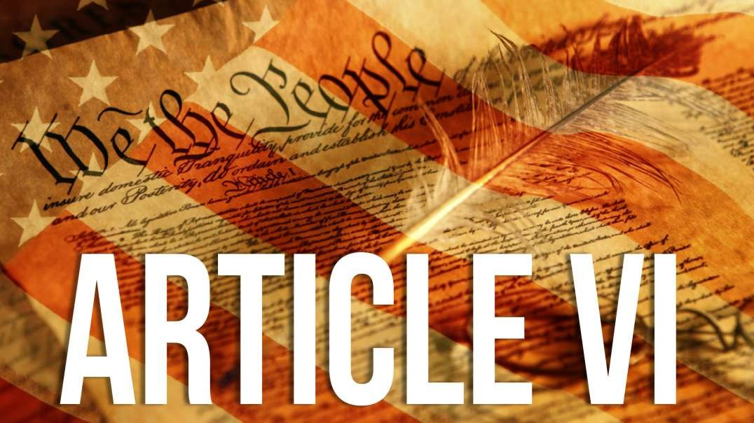 Article 6: Perhaps Most Important Part of the Constitution