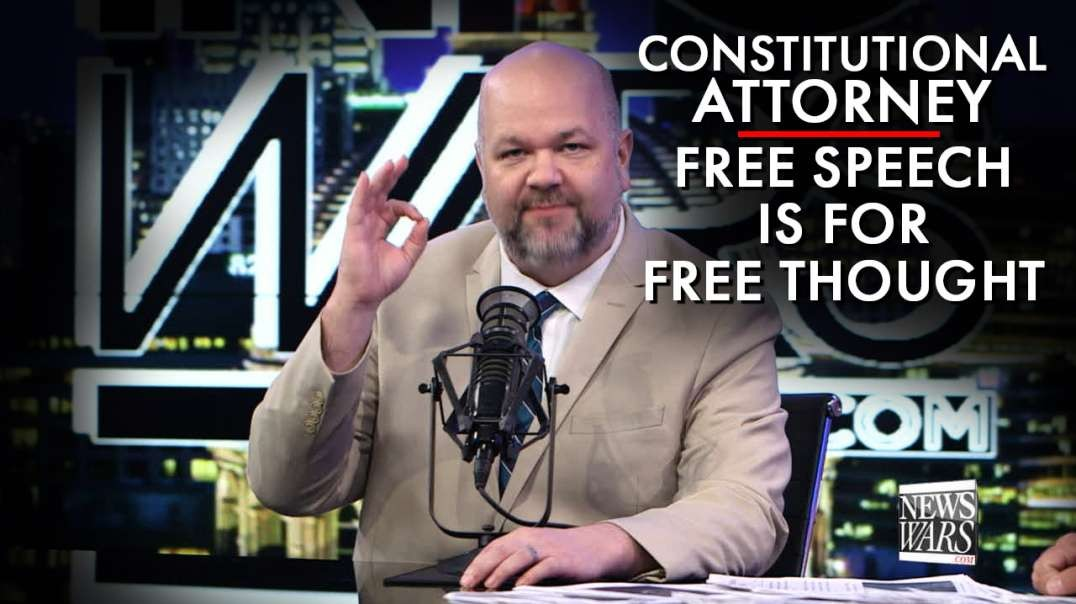 Constitutional Lawyer: Free Speech Is For Free Thought