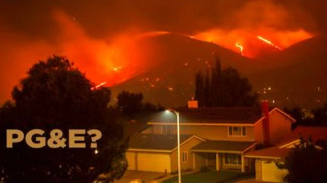 Is PG&E Causing The California Wildfires?