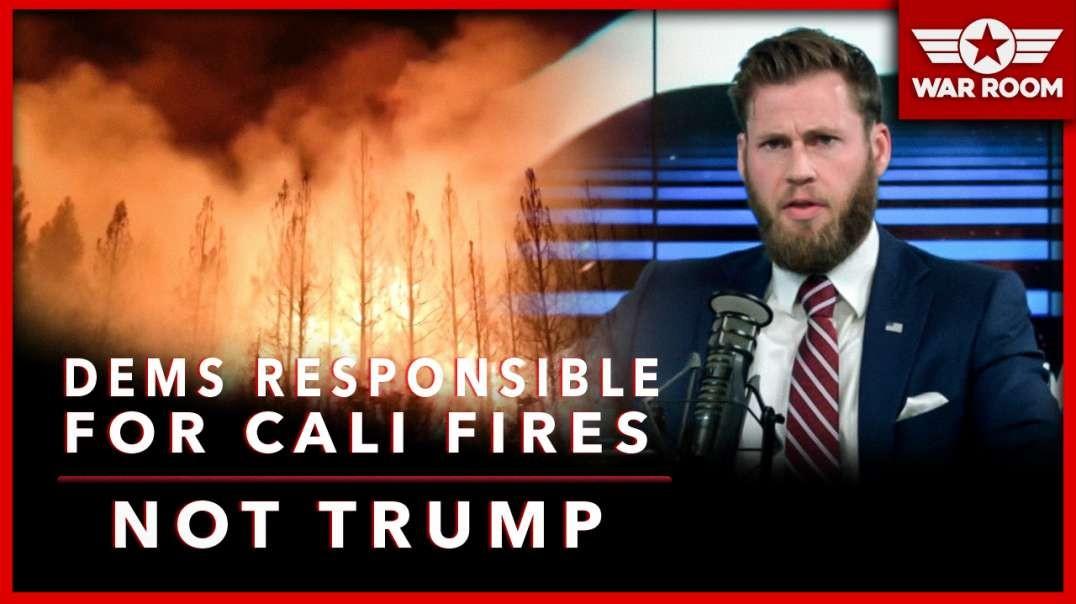 Democrats Are Responsible For California Fires Not Trump