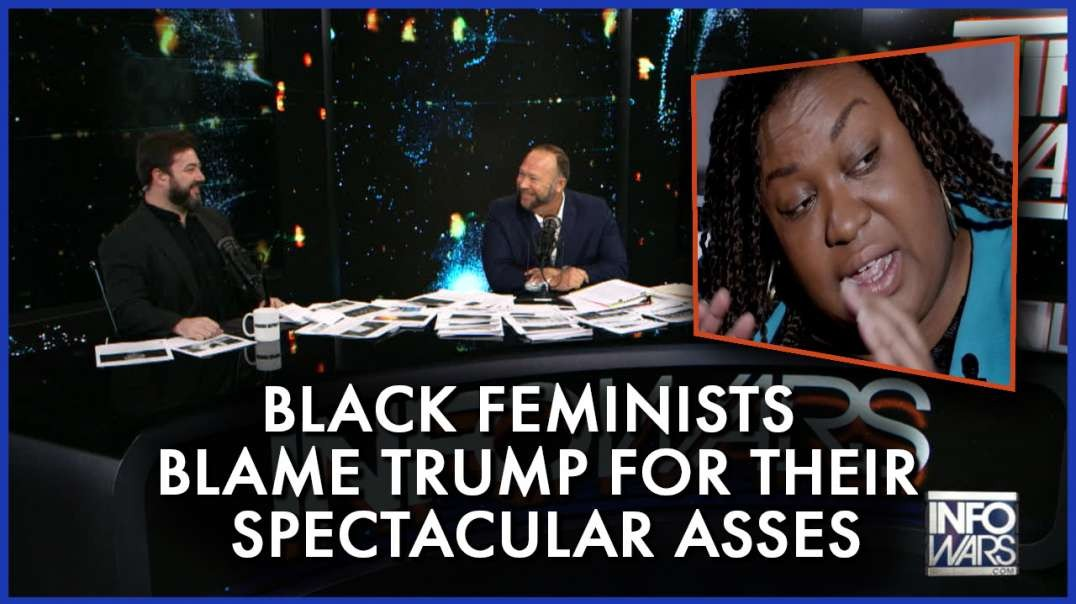 Video: Black Feminists Blame Trump For Their Spectacular Asses