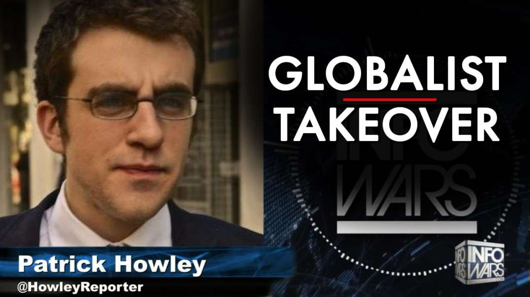 Patrick Howley Explains Globalist Take Over Of Ukraine And Fox News