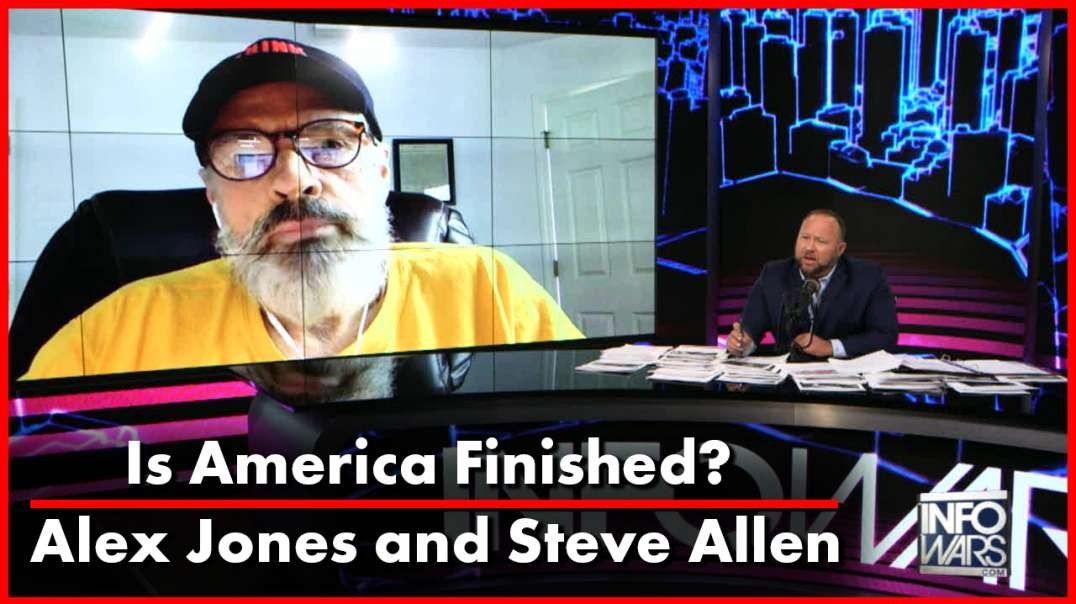 Is America Finished? Alex Jones and Steve Allen