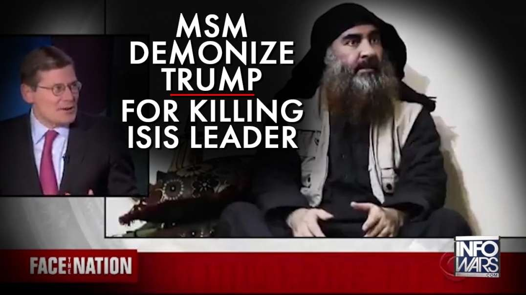 MSM Demonizes Trump For Killing Isis Leader