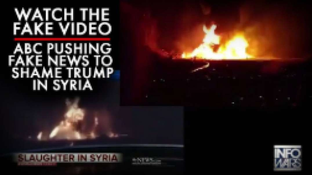 Watch The Fake Video ABC Got Caught Pushing To Embarrass Trump In Syria