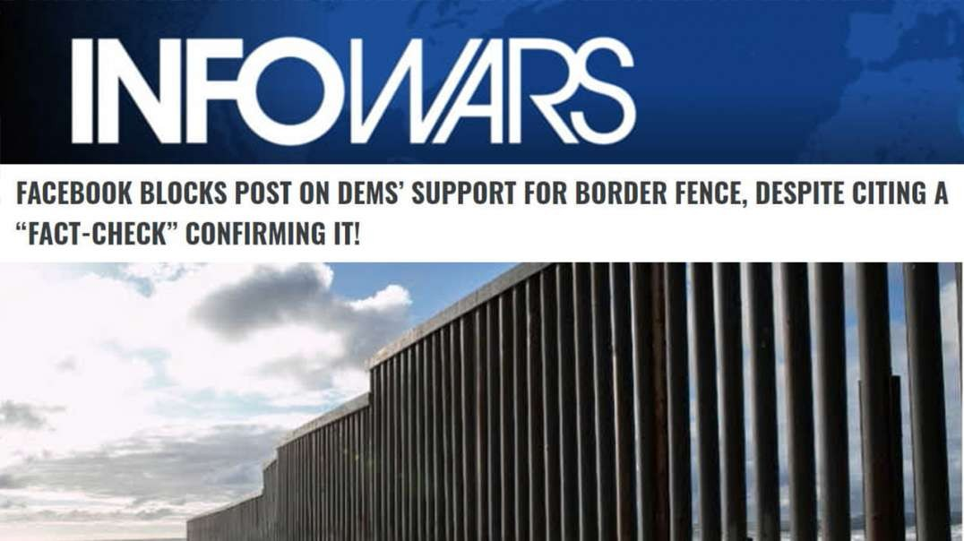 Facebook Censors Damaging Truths Of Dems Supporting Border Fence