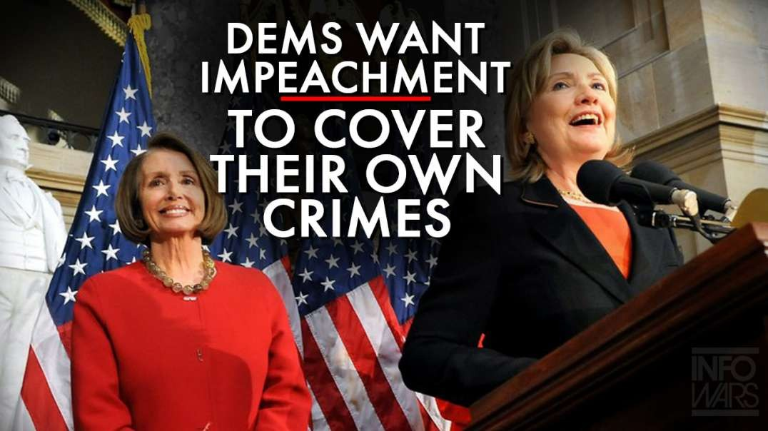 Democrats Want To Impeach Trump To Cover Their Own Corruption