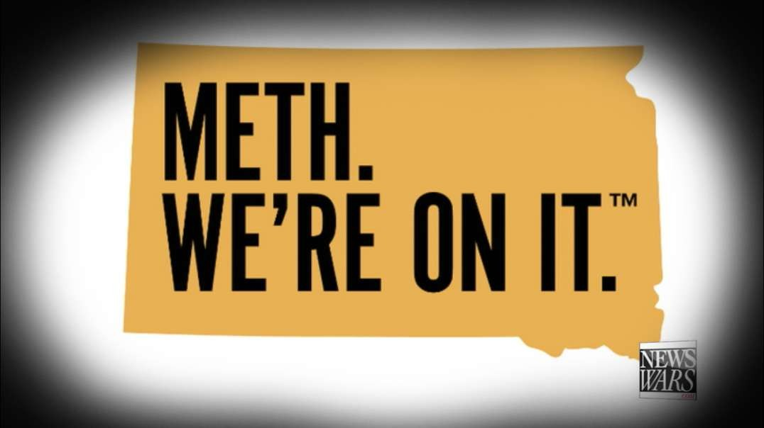 "South Dakota Defends That ""They Are On Meth"""