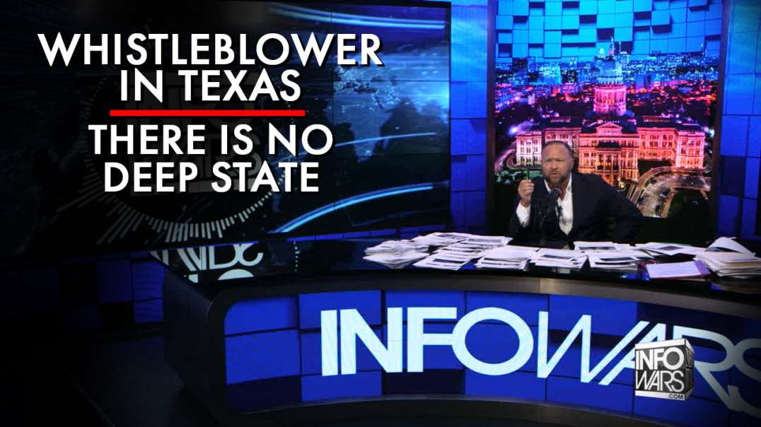 Whistleblower In Texas: There Is No Deep State