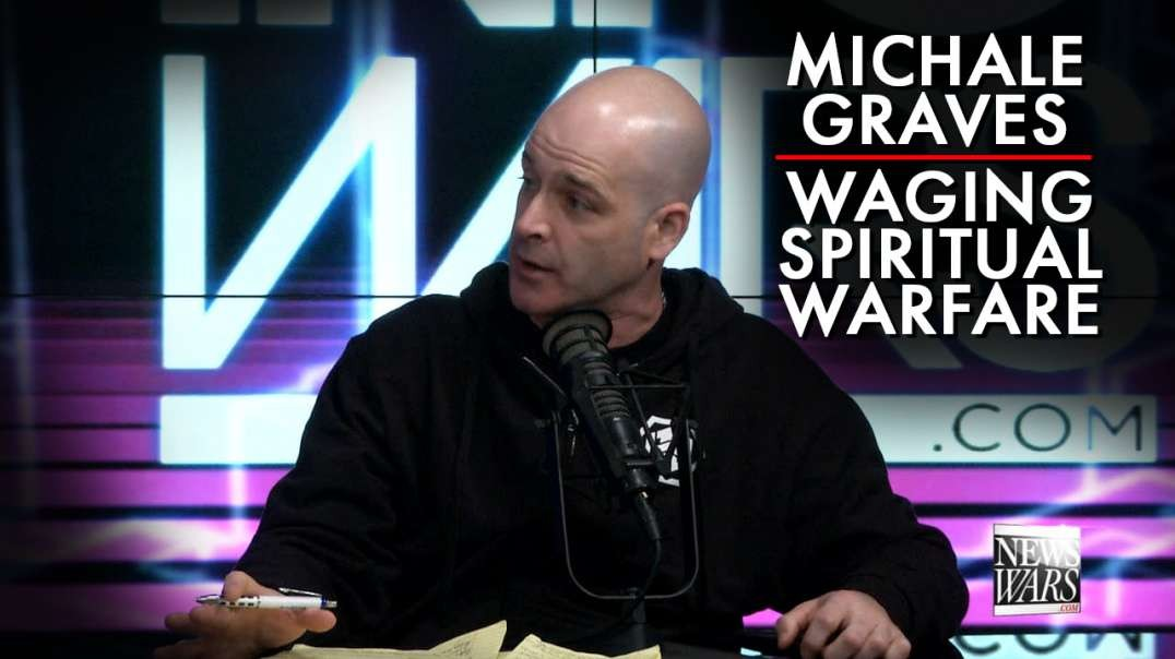 Michale Graves: Waging Spiritual Warfare