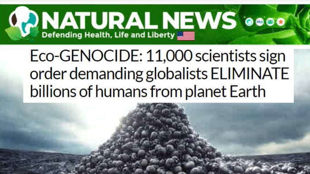 Eco-Genocide: Why Do Thousands Of Scientists Want To Exterminate Humanity