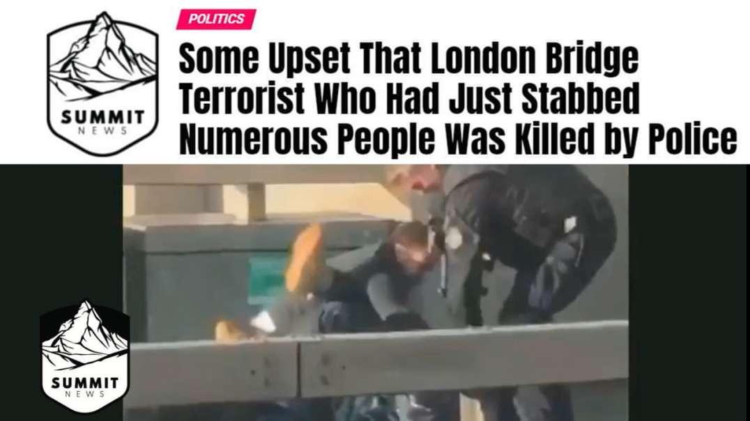Leftists Upset London Bridge Terrorist Was Killed
