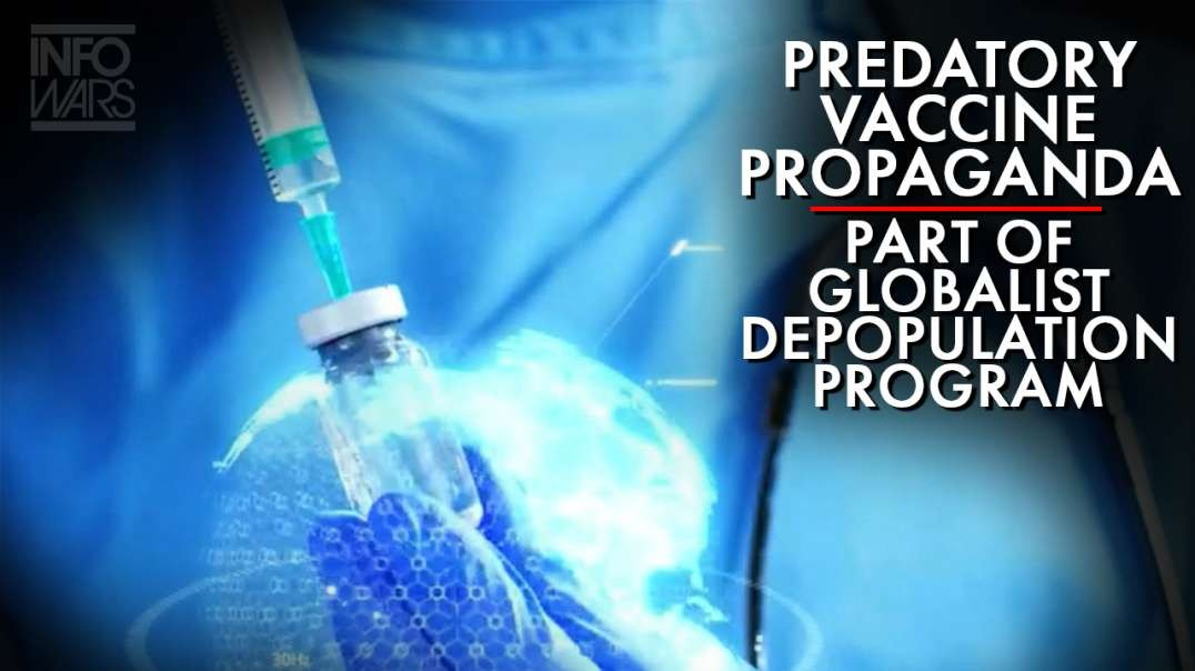 Top Engineer: Predatory Vaccine Propaganda Is Part Of Globalist Depopulation Program