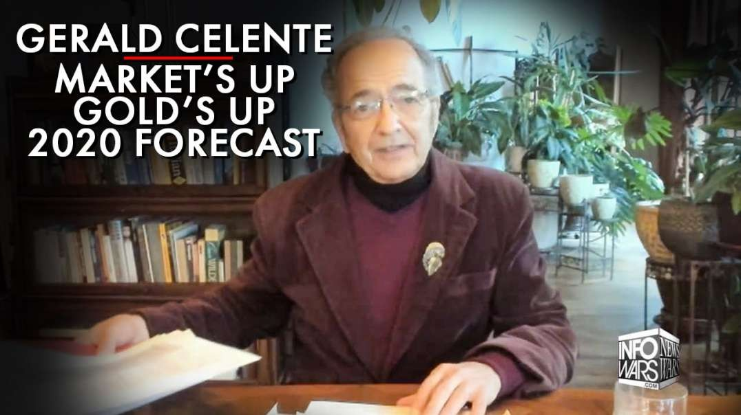 Gerald Celente - Markets Up Golds Up - 2020 Forecast