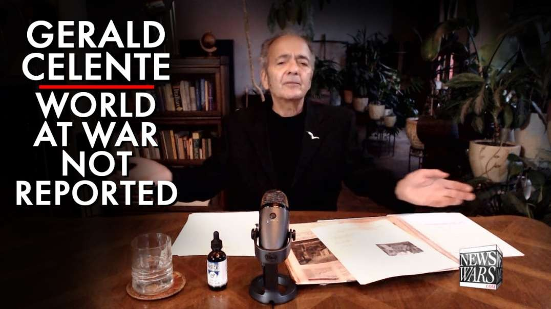 Gerald Celente: The World At War, But Not Being Reported