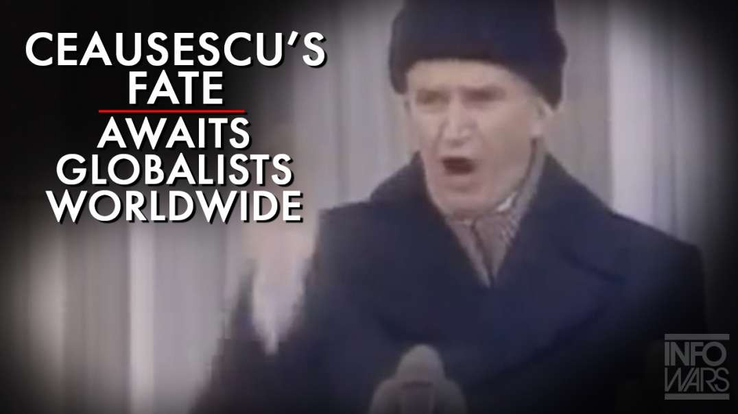 Dictator Ceausescu's Fate Awaits Globalists World Wide