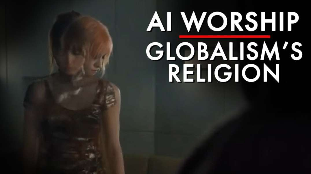 The Worship Of AI Is Globalism's Religion