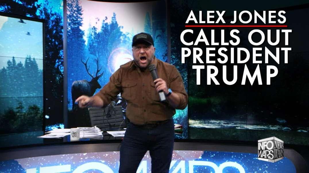 Alex Jones Calls President Trump Out