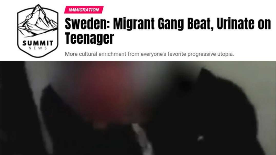 Sweden Migrant Gang Beat And Urinate On Teenager