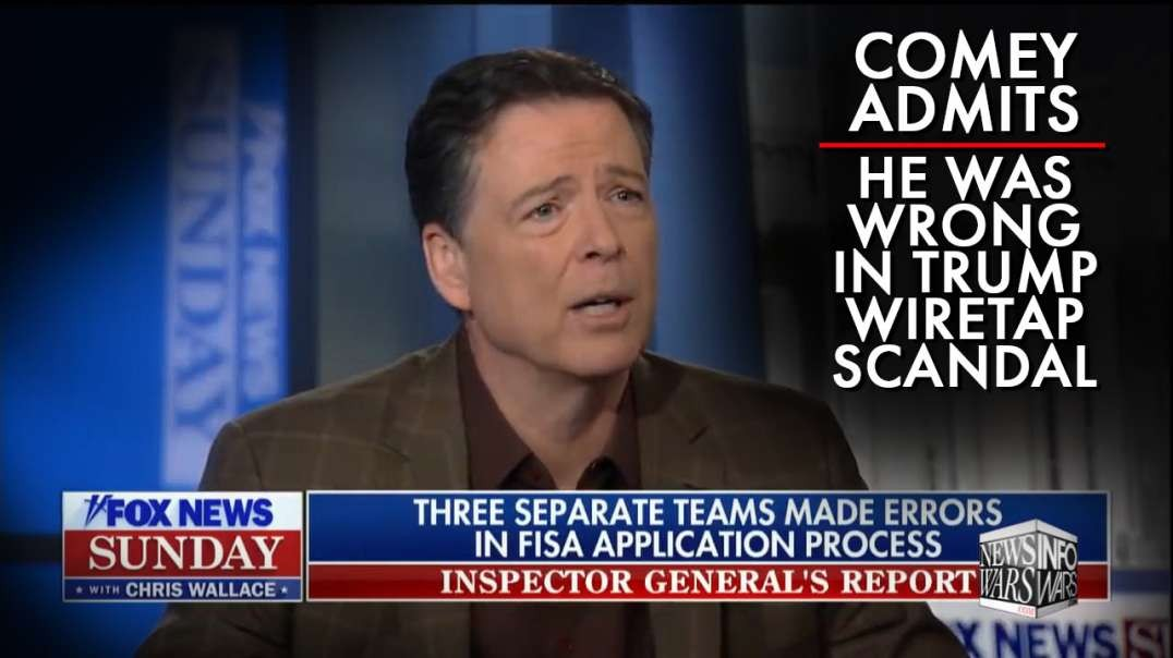 Comey Admits He Was Wrong In Trump Wiretap Scandal