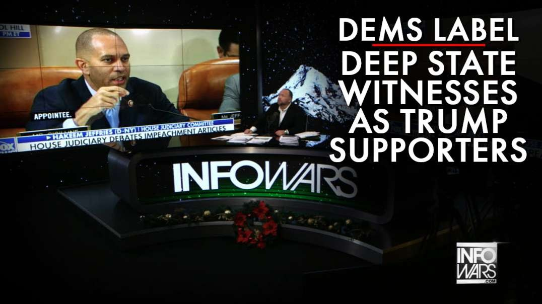 Dems Label Deep State Impeachment Witnesses As Trump Supporters