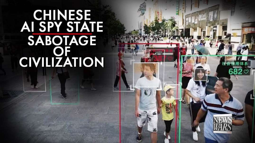 The Chinese AI Spy State Sabotage Of Civilization Has Begun