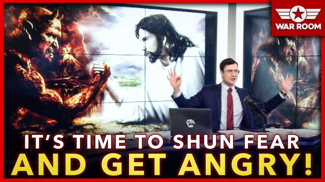 It's Time To Shun Fear And Get Angry!