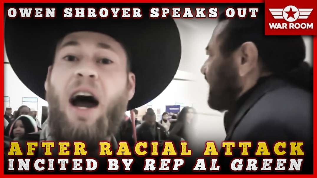 Owen Shroyer Speaks Out After Racial Attack Incited By Rep Al Green