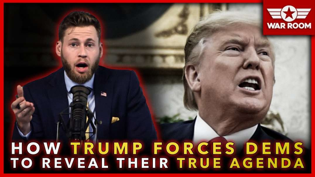 How President Trump Forces The Democrats To Reveal Their True Agenda