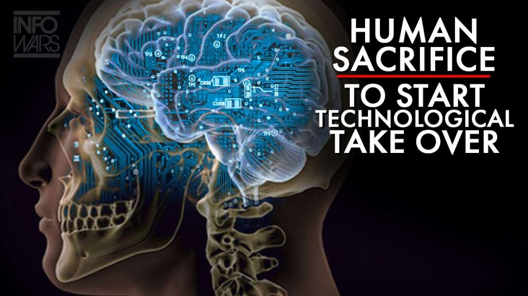 Elites Demand Human Sacrifice To Start The Technological Take Over